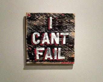 I CANT FAIL Hand Painted Wall Art