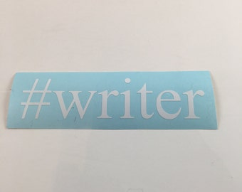 Decal | gifts for writers | car decal | laptop decal | writer decal | sticker | permanent sticker | removable sticker | writing |