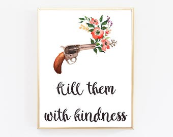 Top Selling Items, Kill Them With Kindness, Cute Wall Decor, Texas Decor, Part 44
