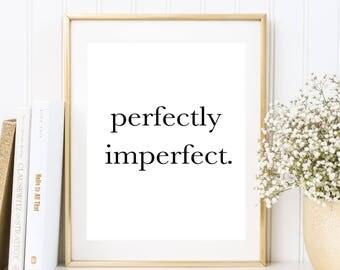 Kunstdruck, Poster: perfectly imperfect, Sprüche Poster Typografie Lebensweisheiten Leben Weisheit Liebeserklärung Liebe Freundschaft Zitate