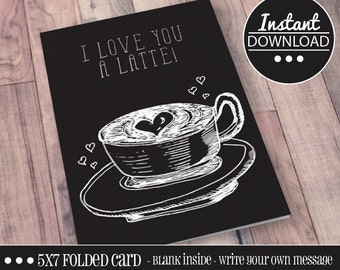I Love You A Latte PRINTABLE VALENTINE CARDS, Valentine, Printable, Love, Valentine's Day, Letter, Card, Anniversary, Folded, 5x7, coffee