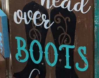 Head over boots for you, hand made sign, wood sign, western decor, country music, cowboy boots,