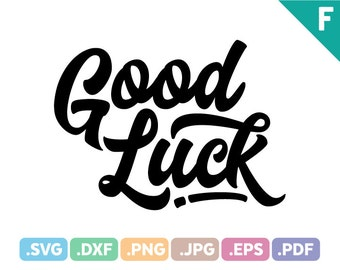 Good Luck, Quotes SVG Files, Quotation SVG Cutting Files, Motivational Quote SVG Cut File, Good Luck Cut Illustrator File, Instant Download