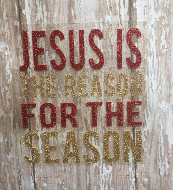 Jesus is the reason for the season Iron on Decal/ DIY Christmas Shirt/ DIY Christian Baby Outfit/ DIY Christmas Baby Outfit