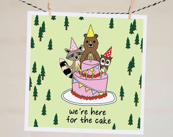 We're Here for the Cake Birthday Card | Funny Birthday Card | Happy Birthday Card | Birthday Cake Card | Card for Friend | Woodland Card