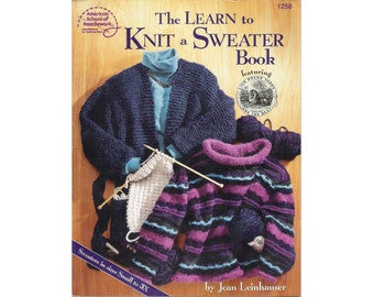 "American School of Needlework soft-cover/paperback booklet, ""The Learn to Knit a Sweater Book"", by Jean Leinhauser, published 1999."