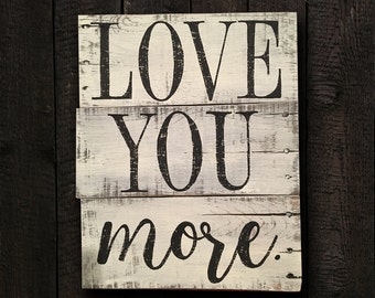 Hand-painted wood sign, Love you more