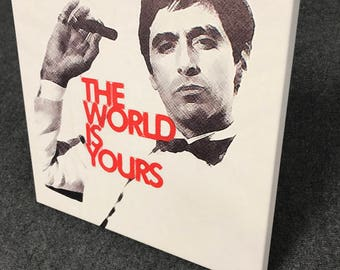 Scarface The World Is Yours, canvas, tony montana, money, fame, fortune