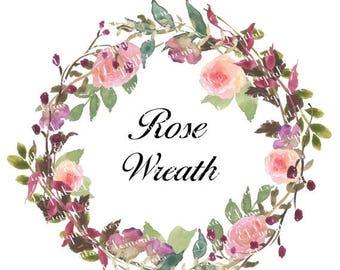 ON SALE Watercolor Floral Rose Clipart, Digital Watercolor Flower Clipart, Hand Painted Watercolor Wreath, Digital Floral Wreath.  No. WC.10