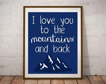 Travel Art - Travel Nursery - Love You To The Mountains and Back - Mountain Print - Adventure Nursery - Travel Nursery Decor - Adventure Art
