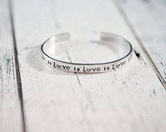 love bracelet,love is love cuff,love is love,love jewelry,lin manuel miranda,gift for her,friendship bracelet,inspirational,anniversary gift