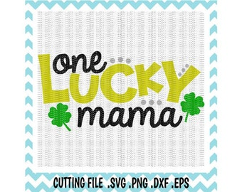 One Lucky Mama, St. Patricks Day Svg, Eps, Png, Dxf, Cutting files for Cameo/ Cricut & More, Instant Download.