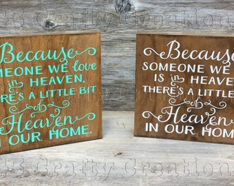 Because someone we love is in heaven there is a little bit of heaven in our home wood block, stained wood, wood decor, sympathy gift