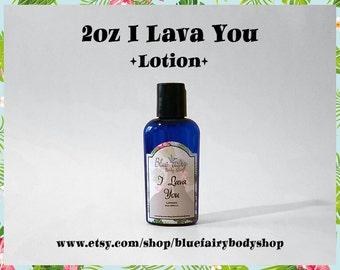I LAVA YOU 2 ounce lotion
