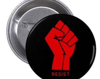 "Resist - 1.5"" and 2.25"" Pinback Button"