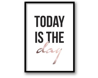 Inspirational Print, Scandinavian Art, Rose Gold Printable Art, Large Wall Poster, Typography Print, Today Is The Day Art, Quote Wall Print