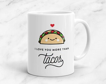 Love You More Than Tacos Mug, 11 oz, Vegan, Vegetarian, Plant-Based, Taco, Anniversary, Cute, Funny, Love, Pun, Gift, Valentine's Day