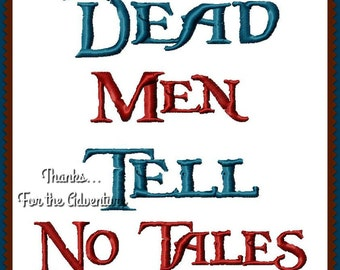 Pirates of the Caribbean Dead Men Tell No Tales Digital Embroidery Machine Design File 4x4 5x7 6x10