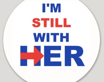 """Hillary Clinton """"I'm STILL With Her"""" 2016 Support Bumper Sticker"""