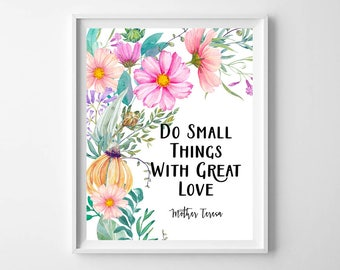 Do Small Things With Great Love, Mother Teresa Print, Mother Teresa Printable, Mother Teresa Wall Art, Floral Printable, Floral Wall Decor