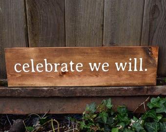 Celebrate We Will | Wooden Sign | Dave Matthews Band | Song Lyrics Sign | DMB