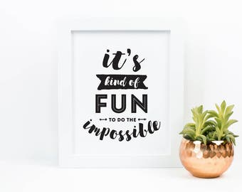 Inspirational quote wall art | fun to do the impossible | digital download | printable art | printable wall art | quote art print