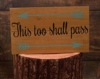 This Too Shall Pass Wooden Sign | Motivational Quote | Inspirational Wood Wall Sign | Sympathy Gift | Wooden Arrow Decor | Scripture Sign