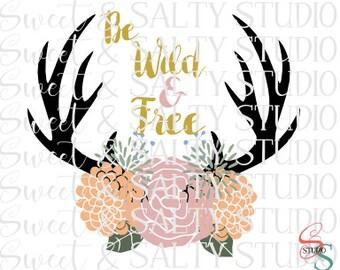 be wild and free deer antlers digital file