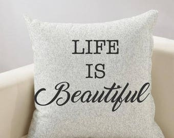 Life is Beautiful Inspirational Pillow Cover