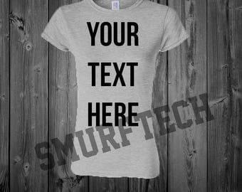 Custom LADIES Crewneck T-Shirt - Multiple Colors!