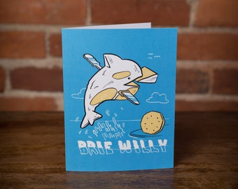 Brie Willy Greeting Card - Birthday - Cheese, Whale, Funny, Unique, Gift, 90s, cheesy, punny, instagram, movies, music, pop culture, joke