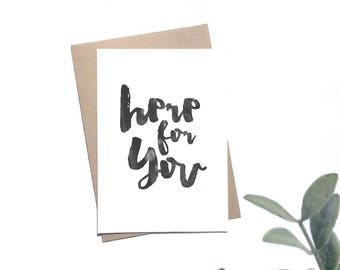 Here For You Card - Sympathy Card - Thinking Of You Card - Blank A6 Card