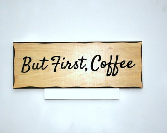 But First, Coffee, FREE SHIPPING in USA, Funny Wooden Coffee Sign, coffee lover gift, rustic home decor, Father's Day Gift