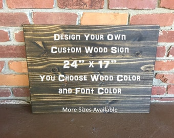 Custom Wood Sign, Personalized Sign, Design Your Own Sign, Wood Sign Sayings, Wood Sign Quote, Garden Sign, Kitchen Signs, Rustic Wall Decor