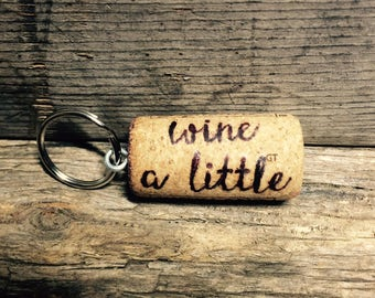 wine a little | Wine Cork Keychain