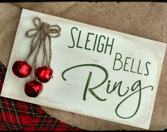 Sleigh Bells Ring Sign, Christmas Sign, Christmas Decor, Holiday Sign, Holiday Decor