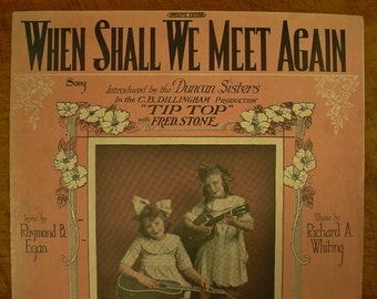 Sheet Music When Shall We Meet Again Music Sheet Antique Vintage 1920s Duncan Sisiters