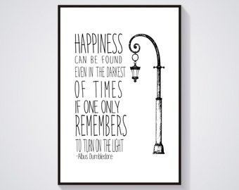 Happiness Can Be Found Even In The Darkest Of Times,Harry Potter Quote Poste,Albus Dumbledore Quote, Harry Potter Poster, Harry Potter Print