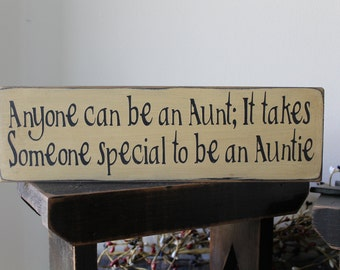 Anyone Can Be an Aunt Sign, Auntie Sign, 1 Ft Wood Sign, Family Sign, Distressed Sign, Rustic, Farmhouse, Family Sign, Love Sign