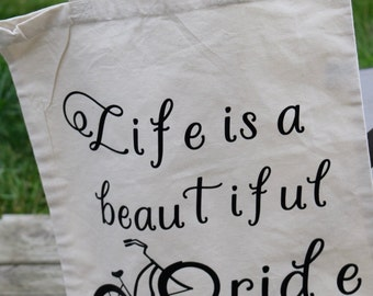 Canvas Tote Bag/Life is a Beautiful Ride
