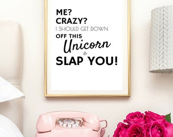 Unicorn, art print, quote, funny gift, gift for her, unicorn print, unicorn art, unicorn decor, unicorn poster