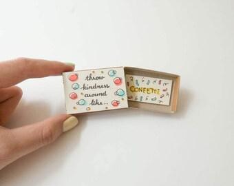 Cute Encouragement Card / Friendship Card / Inspirational Card / Matchbox / Throw Kindness Around Like - Confetti/ OT040