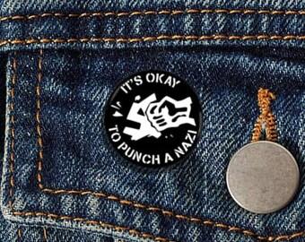 "It's okay to punch a nazi 1"" pinback button anti-trump anti-fascist"