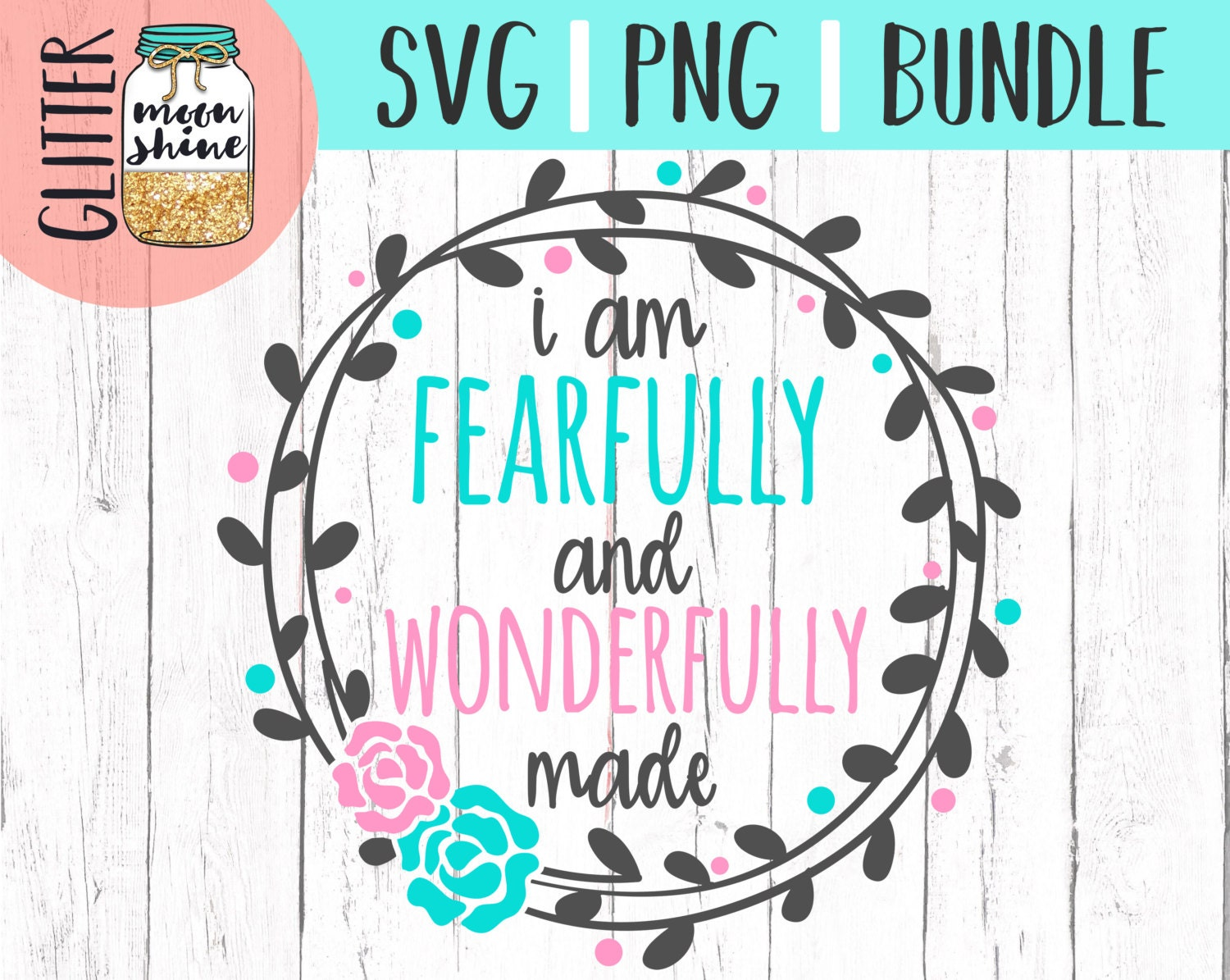 fearfully and wonderfully made svg and png files for cutting