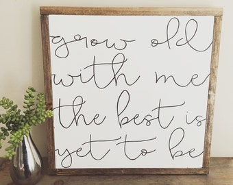 Grow Old With Me The Best Is Yet To Be Framed Wood Sign Fixer Upper Style Hand Painted