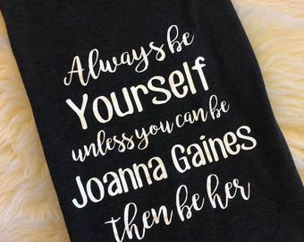 Joanna Gaines - Always be yourself