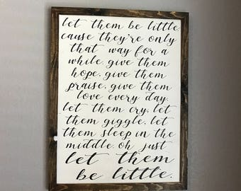 Let Them Be Little Sign