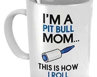 I'm a Pit Bull mom - this is how I roll- Pit Bull mug - Pit Bull Lover Gifts