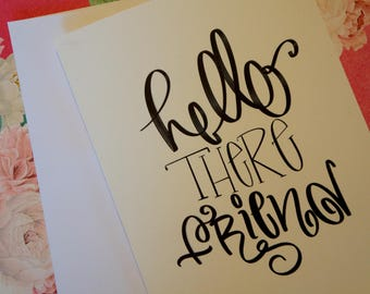 Hello There Friend - Greeting Card