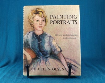 Painting Portraits By Helen Olsen How To Capture Likeness and Personality Art Instruction Book